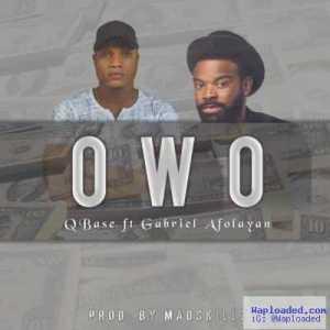 Qbase - Owo (ft. Gabriel Afolayan)